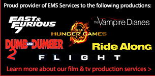 Pro Care is Proud to have supported Fast & Furious 7, Flight, the Hunger Games, Dumb & Dumber 2, and Ride Along with EMS Services